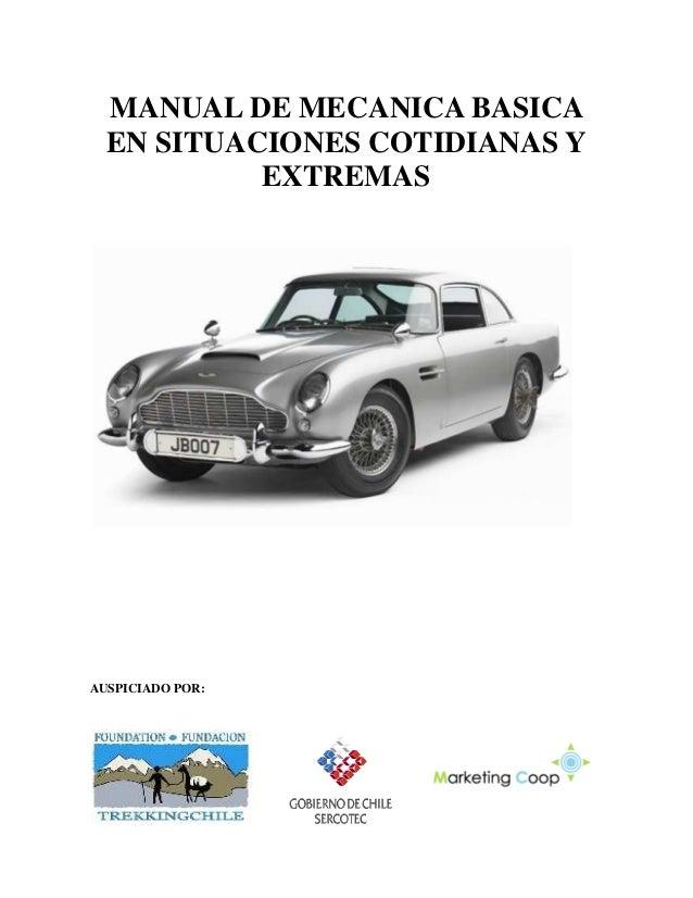 MANUAL DE MECANICA BASICA EN SITUACIONES COTIDIANAS Y EXTREMAS AUSPICIADO POR: