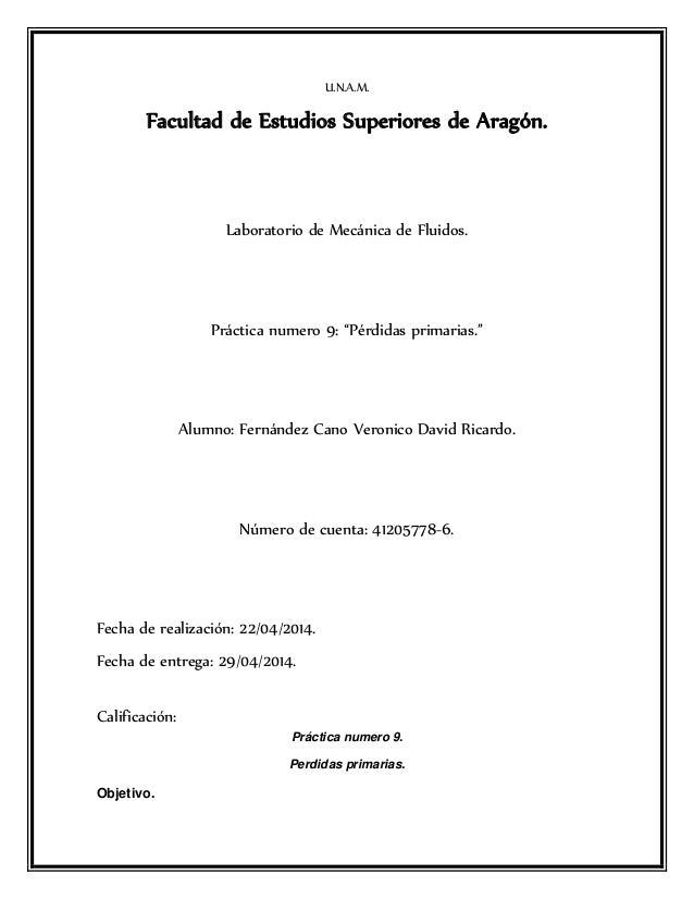 """U.N.A.M. Facultad de Estudios Superiores de Aragón. Laboratorio de Mecánica de Fluidos. Práctica numero 9: """"Pérdidas prima..."""