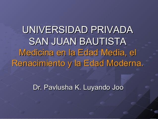 Dr. Pavlusha K. Luyando JooDr. Pavlusha K. Luyando Joo UNIVERSIDAD PRIVADAUNIVERSIDAD PRIVADA SAN JUAN BAUTISTASAN JUAN BA...