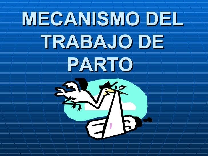 MECANISMO DEL TRABAJO DE PARTO