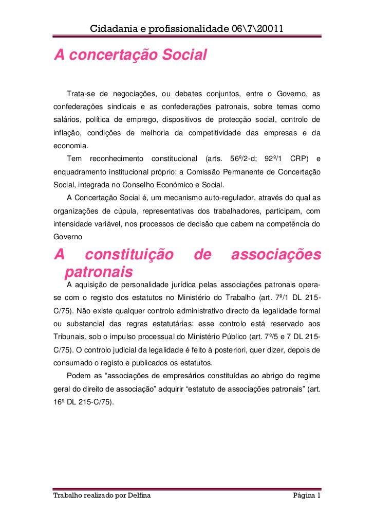 Cidadania e profissionalidade 06720011A concertação Social    Trata-se de negociações, ou debates conjuntos, entre o Gover...