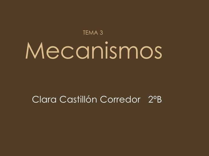 TEMA 3  Mecanismos Clara Castillón Corredor  2ºB
