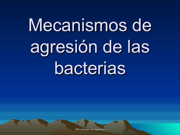 Mecanismos de agresión de las bacterias