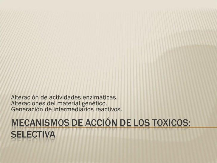 Mecanismos de Acción de los Toxicos