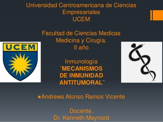 Universidad Centroamericana de Ciencias  Empresariales  UCEM  Facultad de Ciencias Medicas  Medicina y Cirugía.  II año  I...
