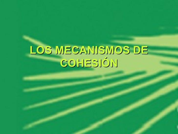 LOS MECANISMOS DE COHESIÓN