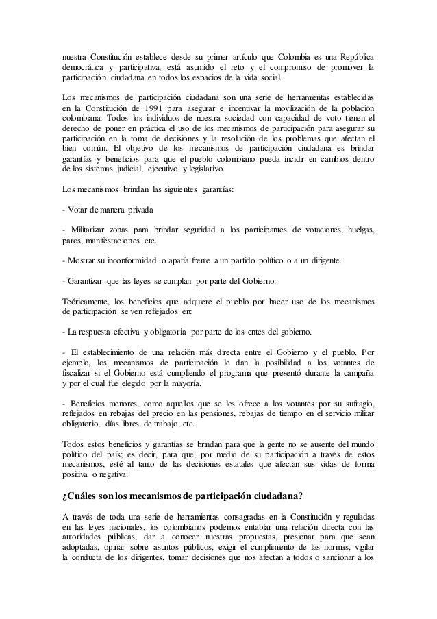nuestra Constitución establece desde su primer artículo que Colombia es una República  democrática y participativa, está a...