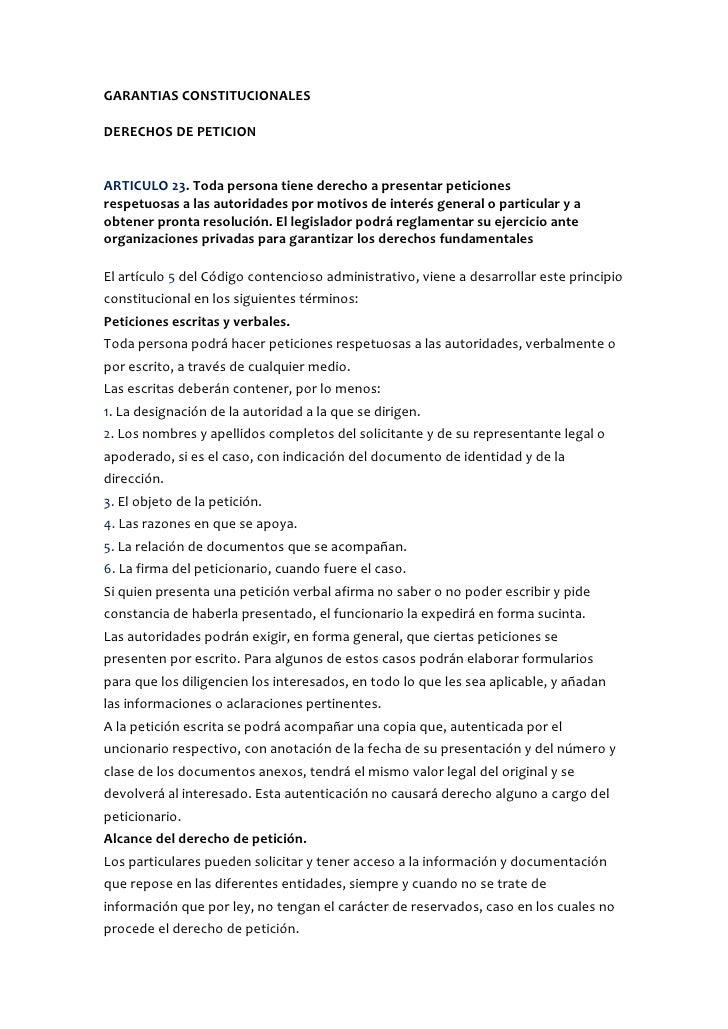 GARANTIAS CONSTITUCIONALES  DERECHOS DE PETICION   ARTICULO 23. Toda persona tiene derecho a presentar peticiones respetuo...