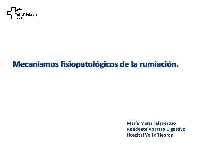 María Morís FelguerosoResidente Aparato DigestivoHospital Vall d'Hebron
