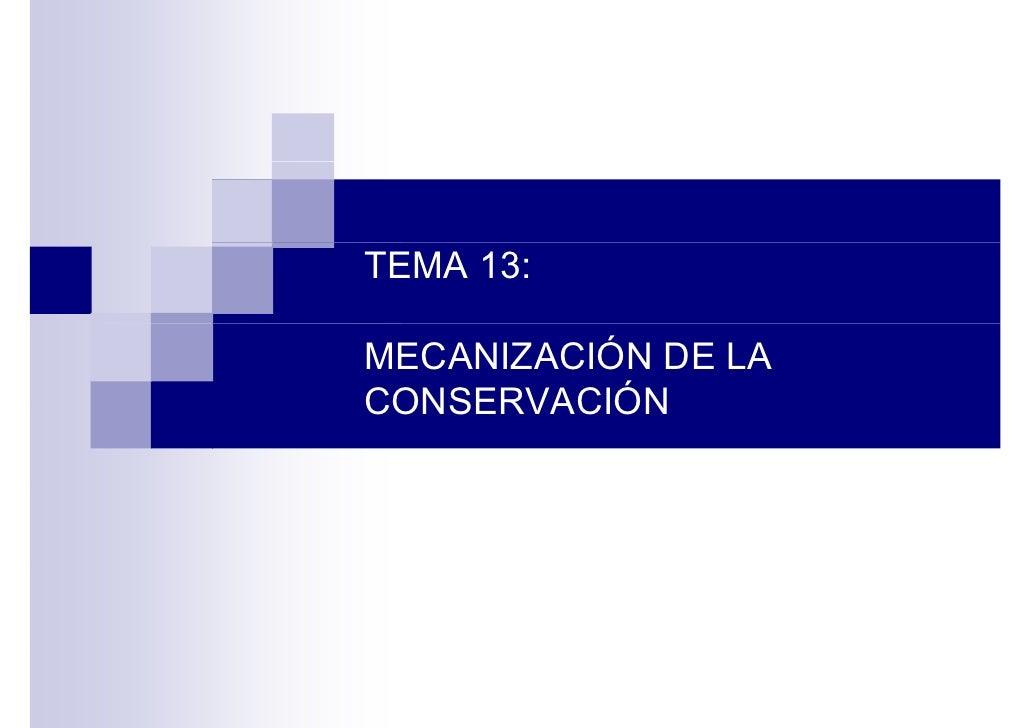 TEMA 13:  MECANIZACIÓN DE LA CONSERVACIÓN