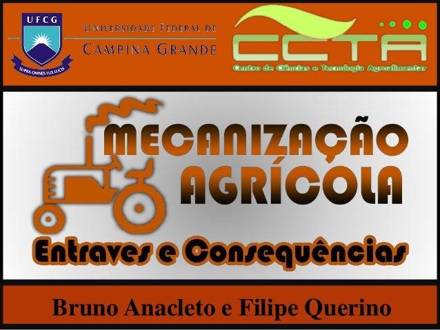 Mecanização Agrícola - Entraves e Consequências