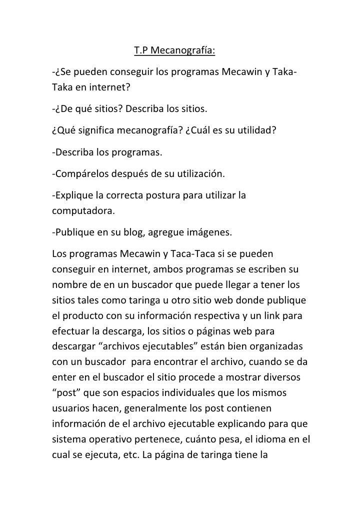 T.P Mecanografía:<br />-¿Se pueden conseguir los programas Mecawin y Taka-Taka en interne...