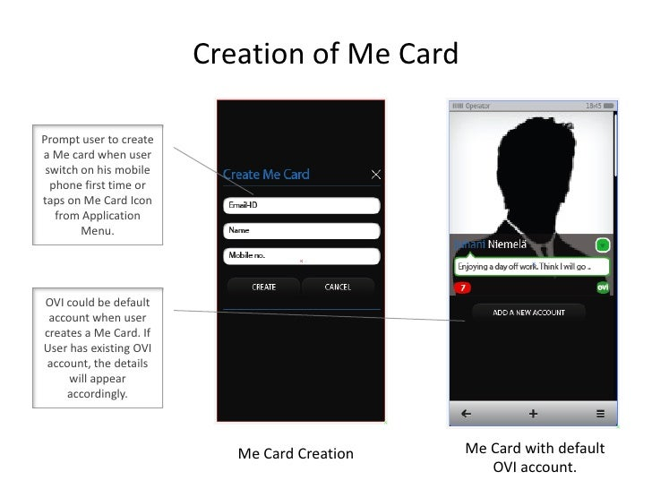 Creation of Me Card<br />Prompt user to create a Me card when user switch on his mobile phone first time or taps on Me Car...