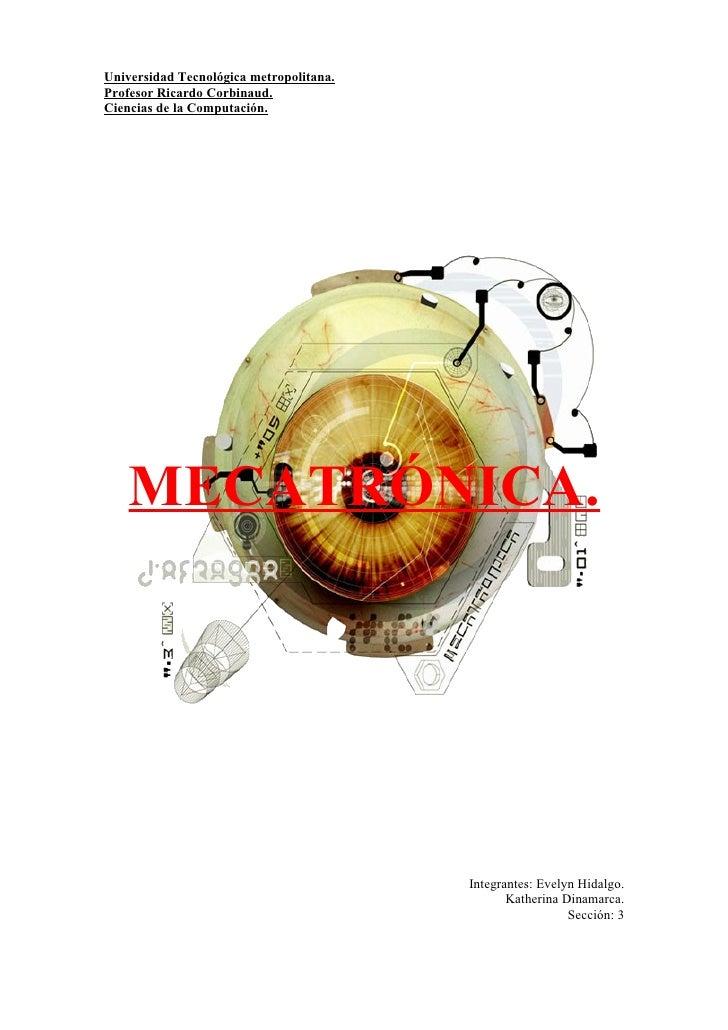 Universidad Tecnológica metropolitana.Profesor Ricardo Corbinaud.Ciencias de la Computación.    MECATRÓNICA.              ...