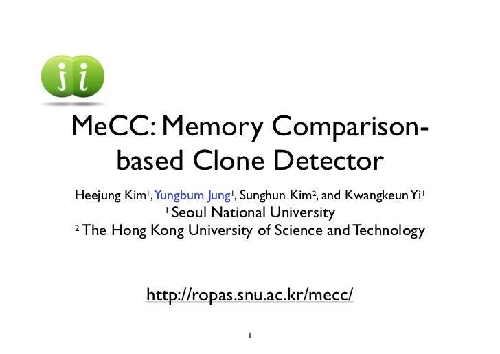MeCC: Memory Comparison based Clone Detector