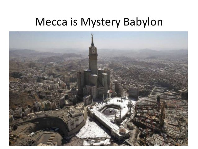Mecca is Mystery Babylon