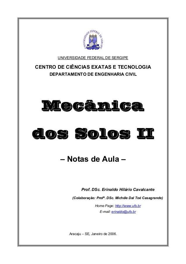 UNIVERSIDADE FEDERAL DE SERGIPE CENTRO DE CIÊNCIAS EXATAS E TECNOLOGIA DEPARTAMENTO DE ENGENHARIA CIVIL Mecânica dos Solos...
