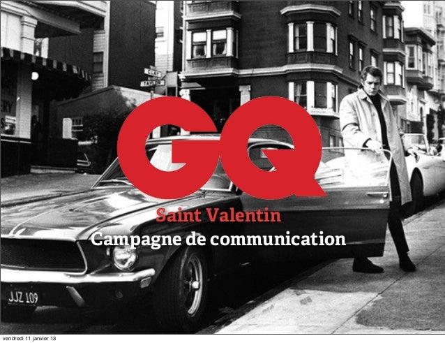 Saint Valentin                         Campagne de communicationvendredi 11 janvier 13