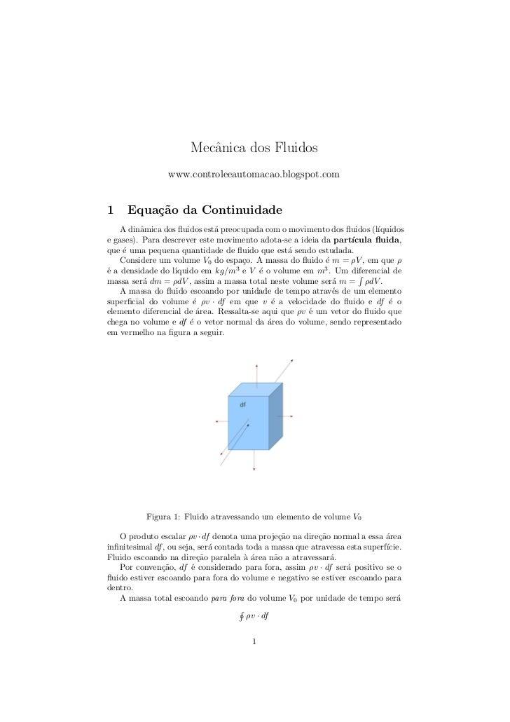 Mecˆnica dos Fluidos                          a                 www.controleeautomacao.blogspot.com1    Equa¸˜o da Continu...