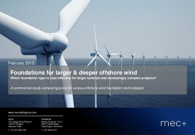 ... foundation type is the most cost-effective for larger wind turbines