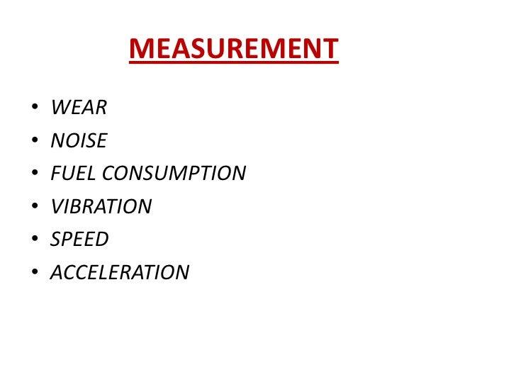 MEASUREMENT<br />WEAR<br />NOISE<br />FUEL CONSUMPTION<br />VIBRATION<br />SPEED<br />ACCELERATION<br />