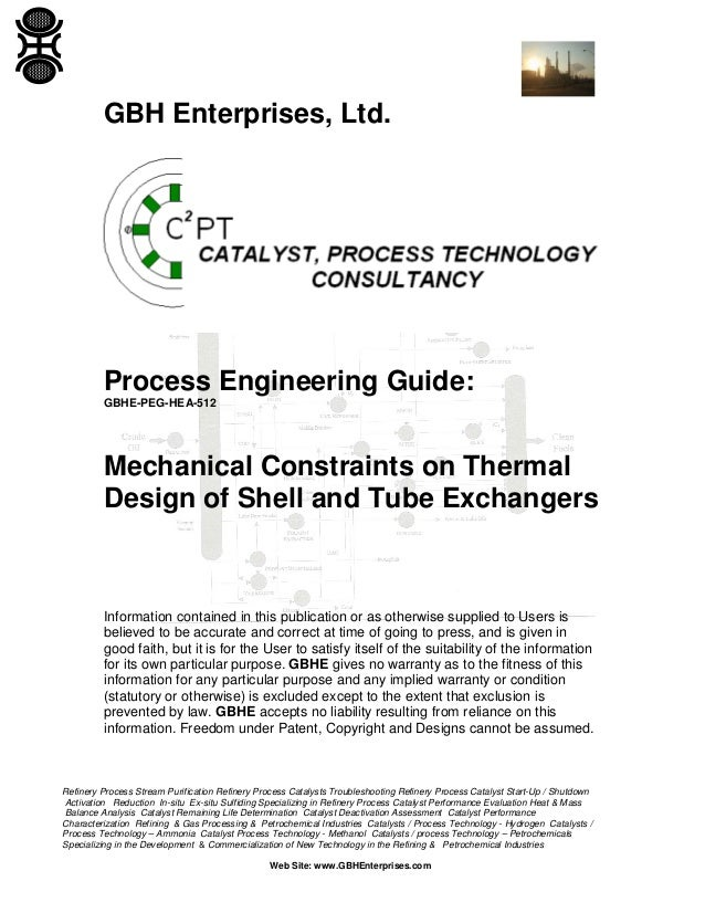 GBH Enterprises, Ltd.  Process Engineering Guide: GBHE-PEG-HEA-512  Mechanical Constraints on Thermal Design of Shell and ...