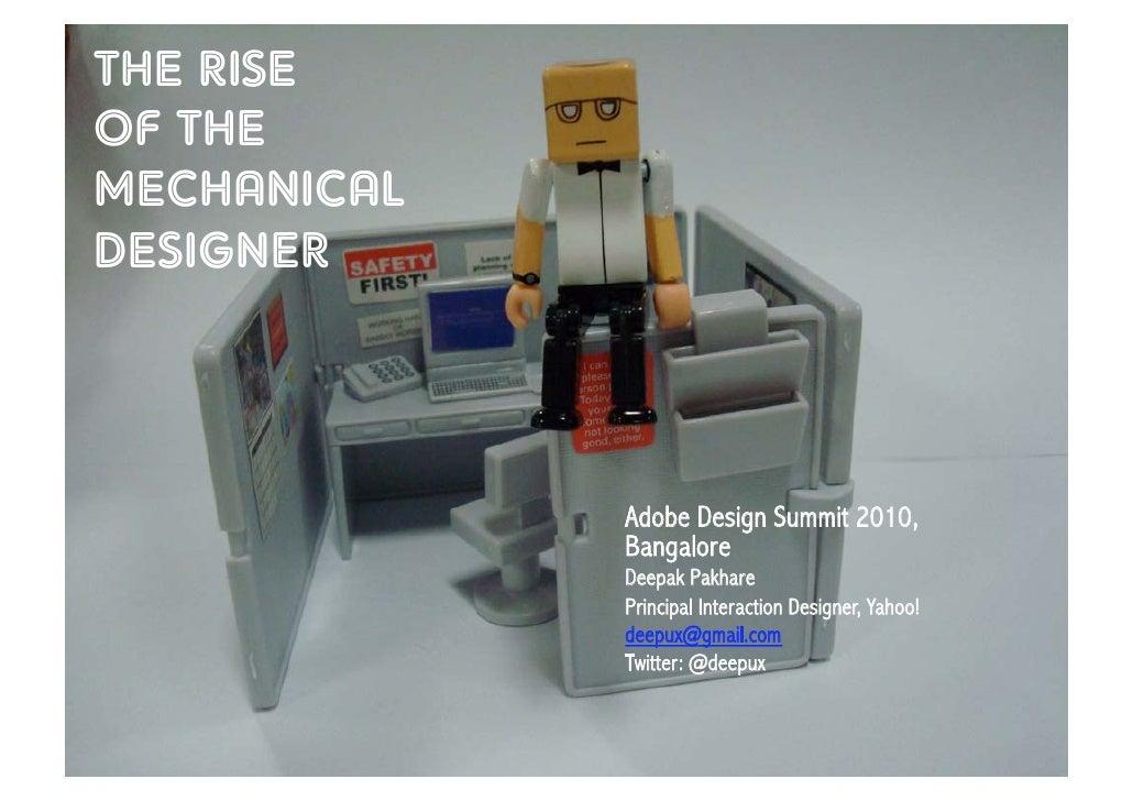 THE RISE OF THE MECHANICAL DESIGNER                  Adobe Design Summit 2010,              Bangalore              Deepak ...