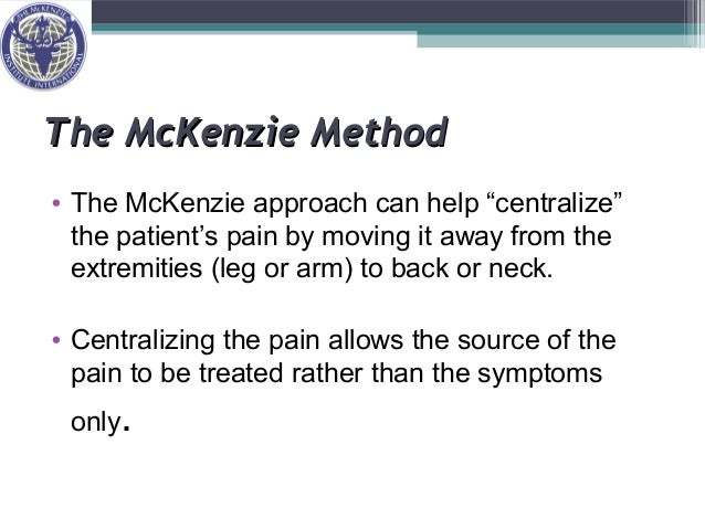 Mechanical diagnosis & therapy mckenzie method