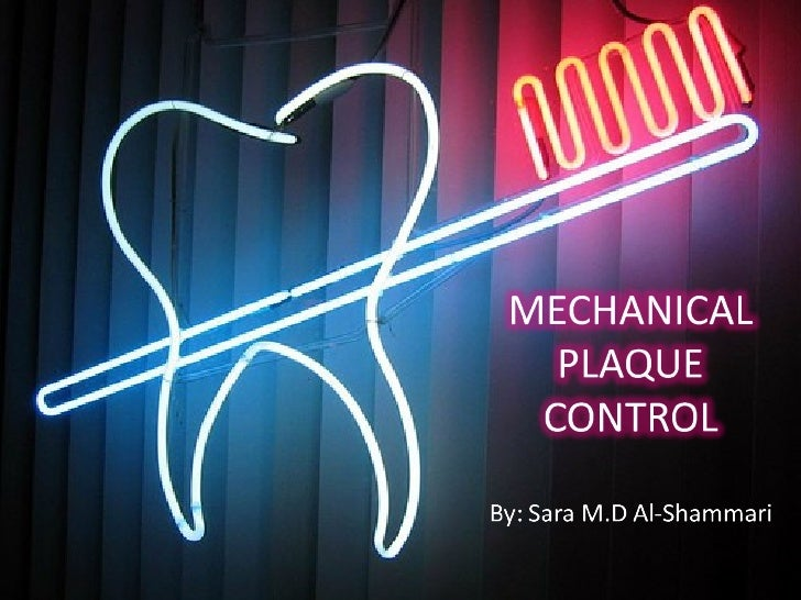 1.   Introduction2.   Mechanical plaque control     (a) Toothbrush     (b) Dentifrice     (c) Interdental cleaning aids   ...