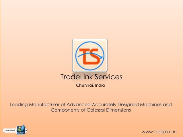 TradeLink Services                          Chennai, IndiaLeading Manufacturer of Advanced Accurately Designed Machines an...
