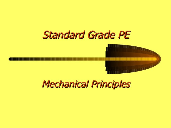 Standard Grade PE Mechanical Principles