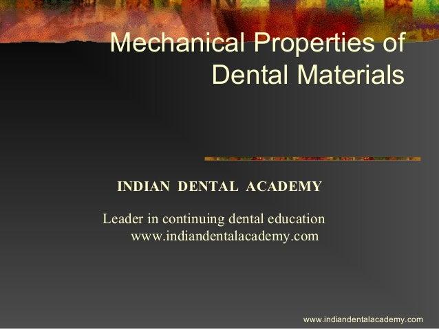 Mechanical properties of dental materials/ dental education in india