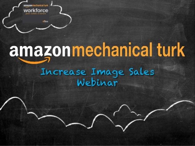 Mechanical Turk: Increase Image Sales (April 2013 Webinar)