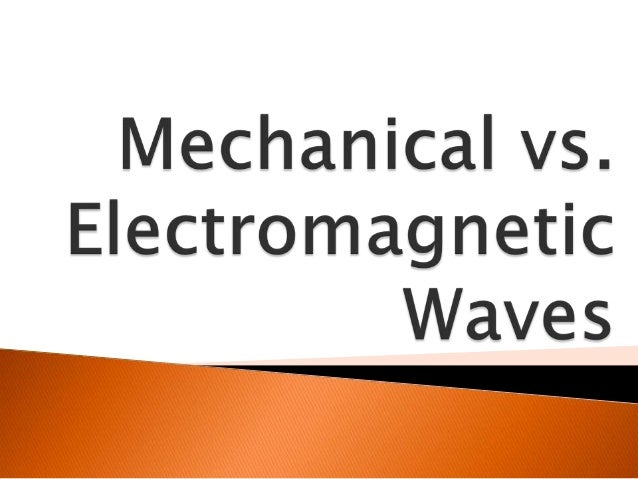 Mechanical vs electromagnetic waves