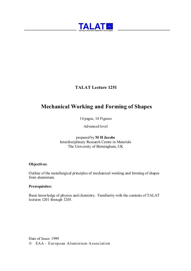 TALAT Lecture 1251       Mechanical Working and Forming of Shapes                                14 pages, 14 Figures     ...