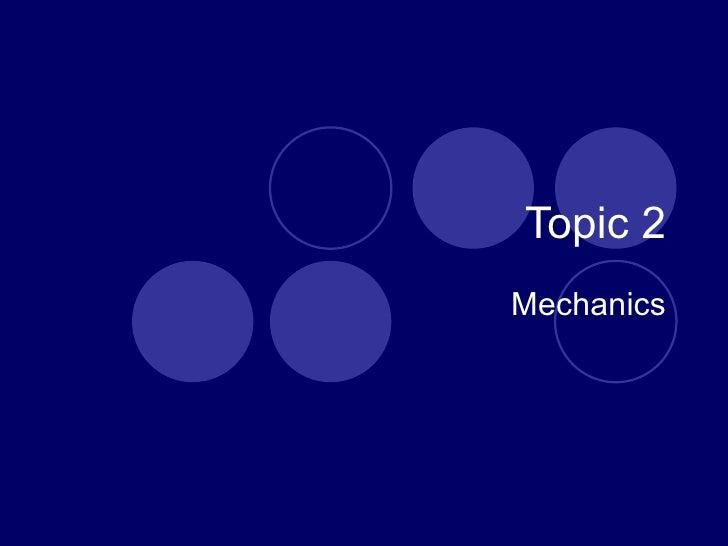 Topic 2 Mechanics