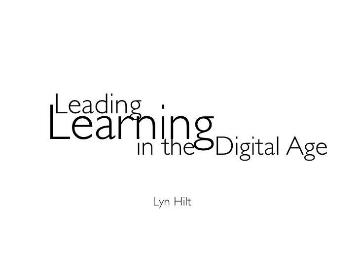LeadingLearningDigital Age    in the          Lyn Hilt