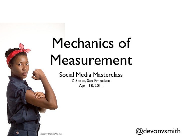 Mechanics of          Measurement                    Social Media Masterclass                           Z Space, San Franc...