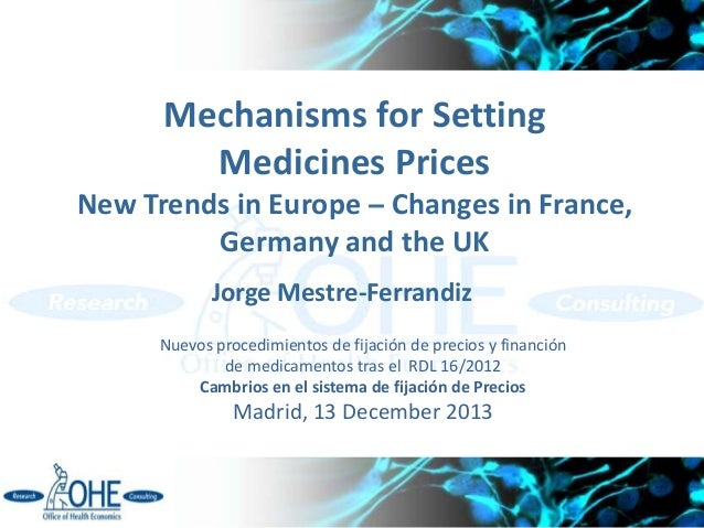 Mechanisms for Setting        Medicines PricesNew Trends in Europe ‒ Changes in France,         Germany and the UK        ...