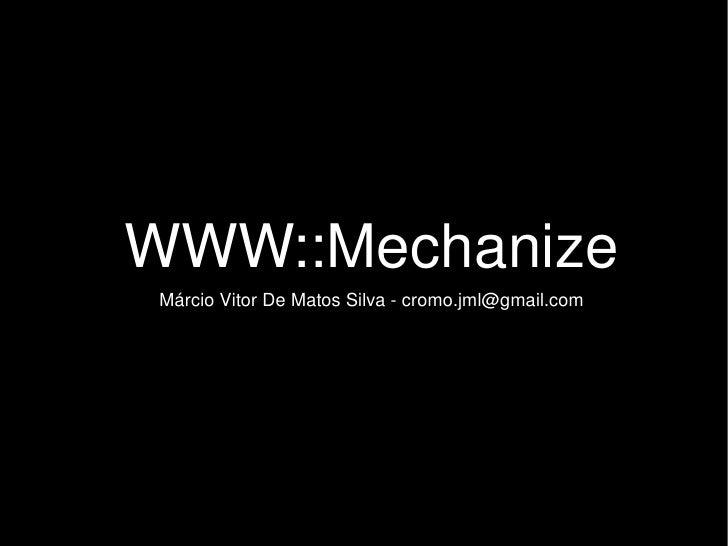 WWW:::Mechanize YAPC::BR 2008