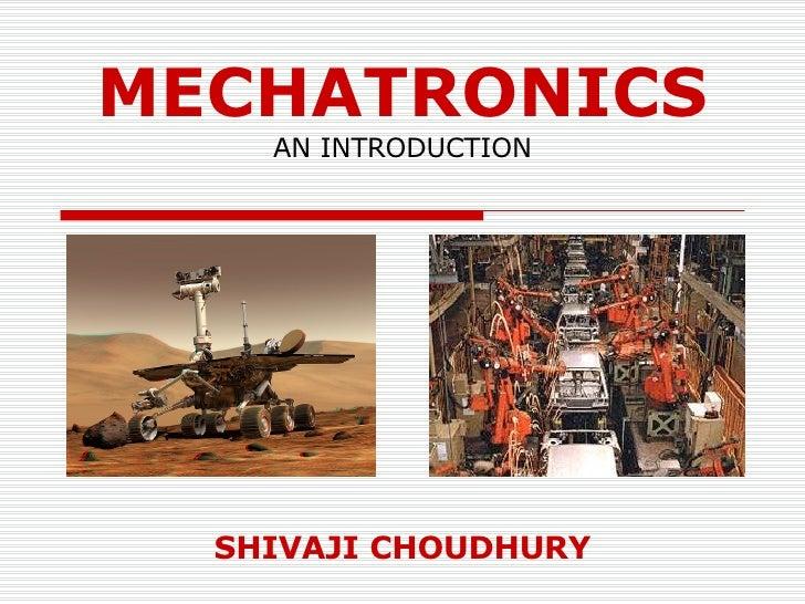 MECHATRONICS AN INTRODUCTION SHIVAJI CHOUDHURY