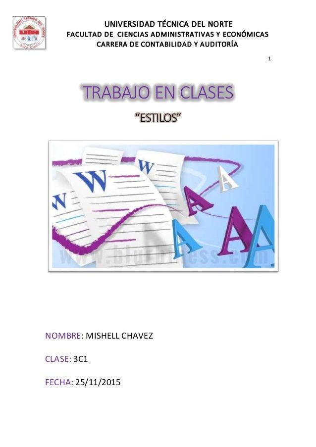 UNIVERSIDAD TÉCNICA DEL NORTE FACULTAD DE CIENCIAS ADMINISTRATIVAS Y ECONÓMICAS CARRERA DE CONTABILIDAD Y AUDITORÍA 1 TRAB...
