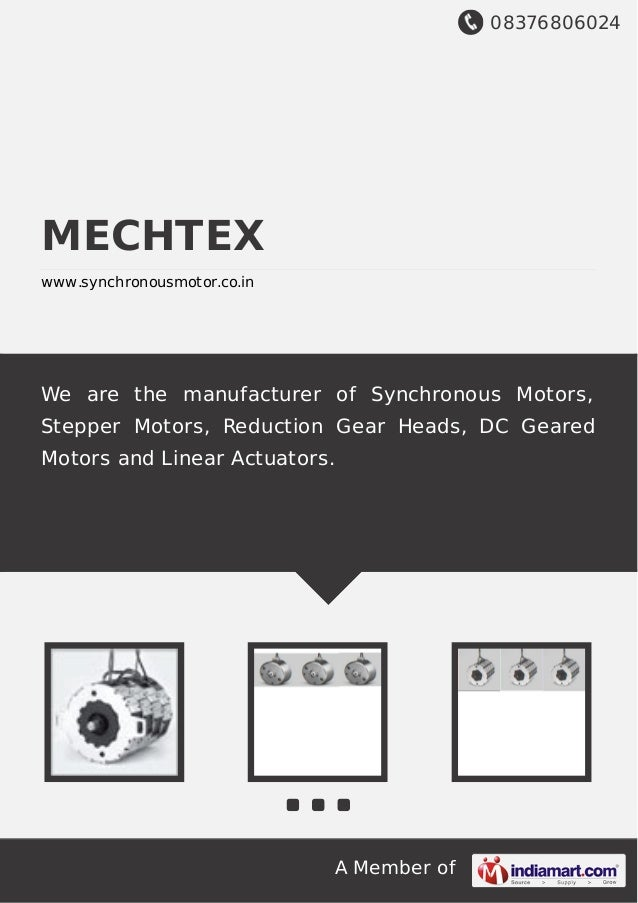 08376806024 A Member of MECHTEX www.synchronousmotor.co.in We are the manufacturer of Synchronous Motors, Stepper Motors, ...