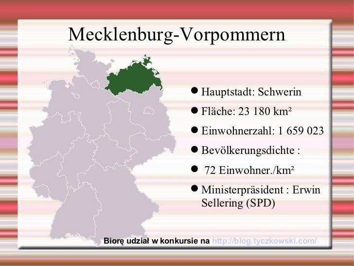 Mecklenburg-Vorpommern <ul><li>Hauptstadt: Schwerin </li></ul><ul><li>Fläche: 23 180 km² </li></ul><ul><li>Einwohnerzahl: ...