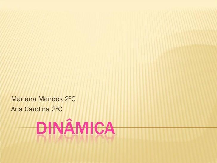 Mariana Mendes 2ºC Ana Carolina 2ºC