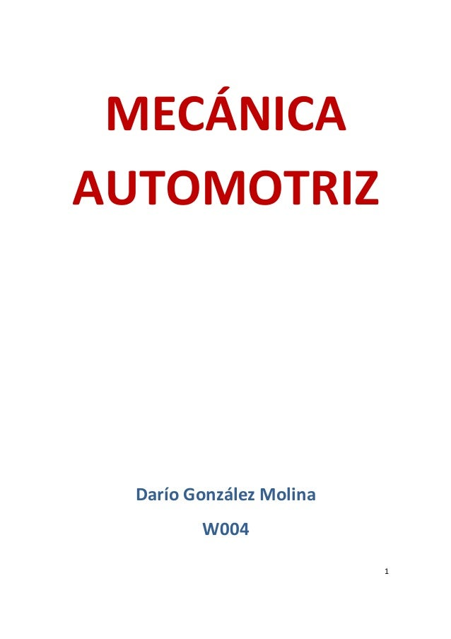 MECÁNICAAUTOMOTRIZ  Darío González Molina         W004                          1
