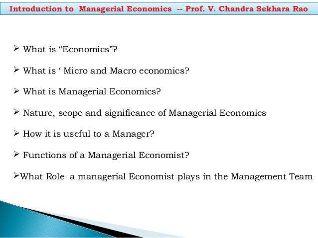 "Introduction to Managerial Economics -- Prof. V. Chandra Sekhara Rao  What is ""Economics""?  What is ' Micro and Macro ec..."