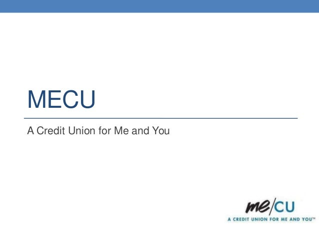 MECU A Credit Union for Me and You