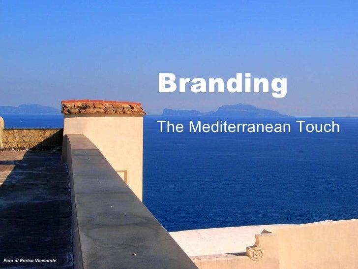 Branding The Mediterranean Touch Foto di Enrico Viceconte