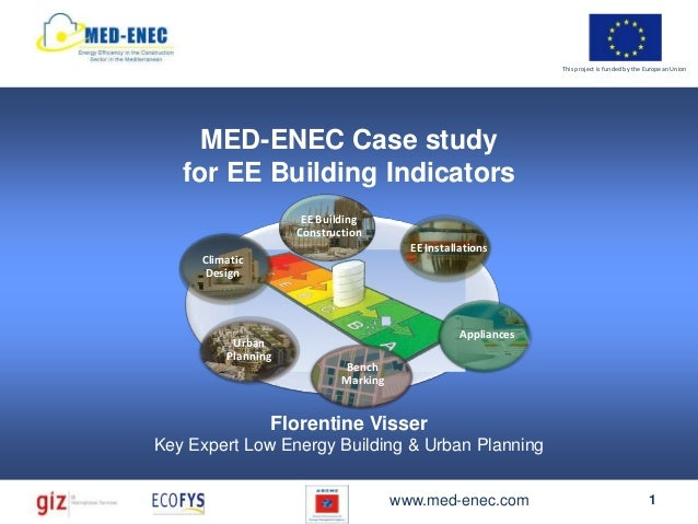 This project is funded by the European Union     MED-ENEC Case study   for EE Building Indicators                     EE B...